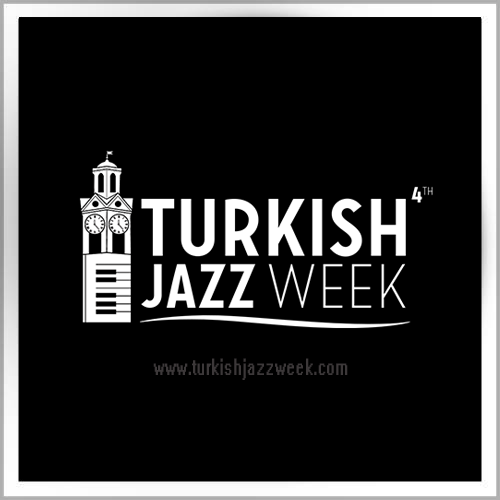 TURKISH JAZZ WEEK 4 edition